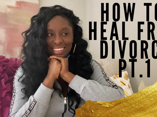 How to Heal from Divorce (Part 1)