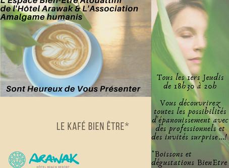 Café Bien être à l'ARAWAK