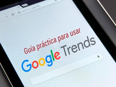 Cómo usar Google Trends para estudiar el mercado