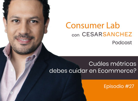 ¿Cuáles métricas debes cuidar en E-commerce? – Ep #27