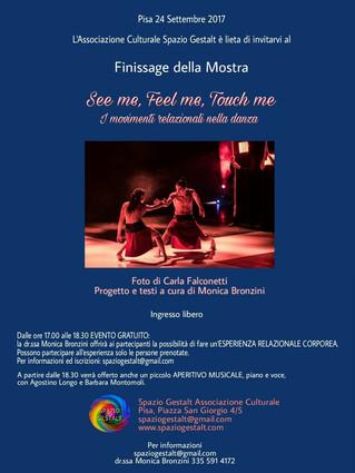 """Pisa, domenica 24 Settembre 2017 dalle ore 17.00 - Finissage della Mostra """"SEE ME, FEEL ME, TOU"""