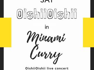 【イベント情報/OishiiOishii live concert at Minami Curry】