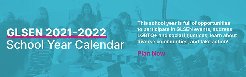 GLSEN School Year Calendar 2021-2022