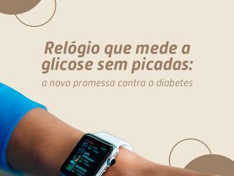 Relógio que mede a glicose sem picadas