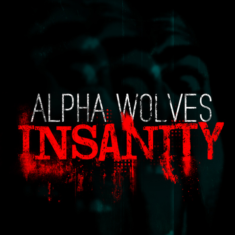 Alpha Wolves - Insanity (Single)