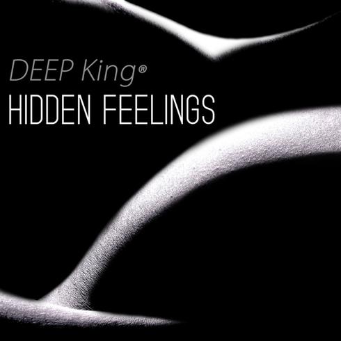 DEEP King® - Hidden Feelings (Single)