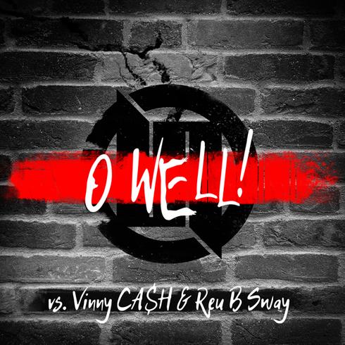 Alterity vs. Vinny CA$H & Reu B Sway - O Well! (Single)