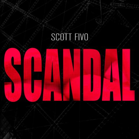 Scott Fivo - Scandal (Podcast)