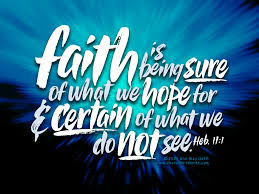 We walk by FAITH, not by sight...