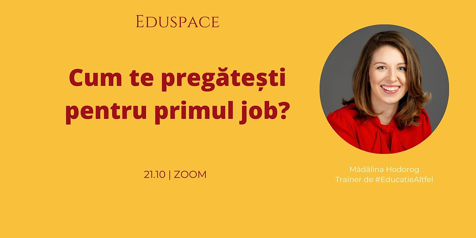 Cum te pregătești pentru primul job?