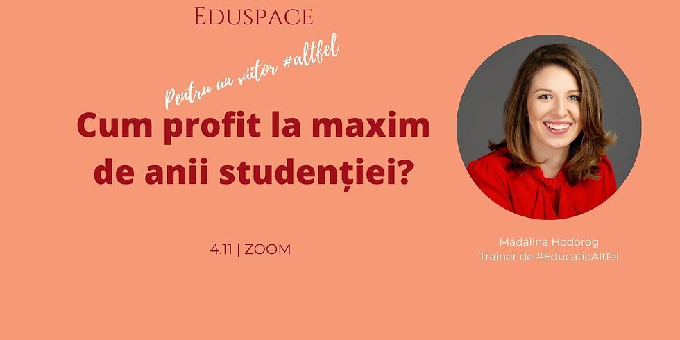 Cum profit la maxim de anii studenției?