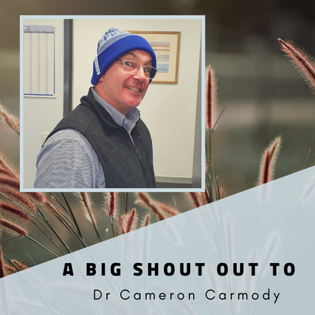 A BIG SHOUT OUT TO DR CAMERON CARMODY