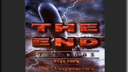 The End: The Book: Part Four: The Disappearance