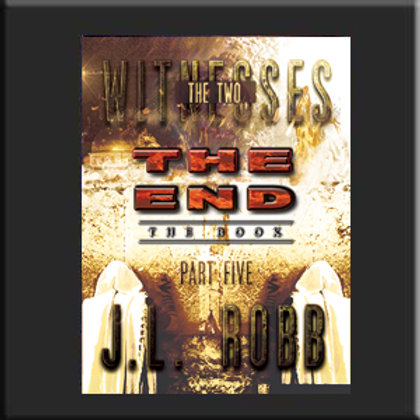 The End: The Book: Part Five: The Two Witnesses - SOFT COVER