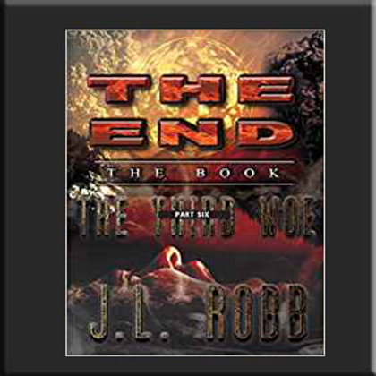 The End: The Book: Part Six:The Third Woe