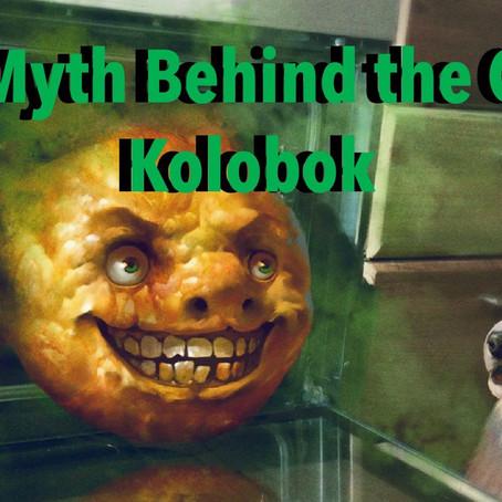 The Myth Behind the Gard: Kolobok