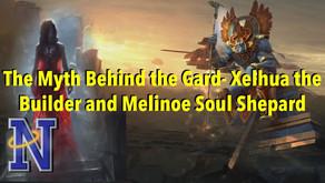 The Myth Behind the Gard- Xelhua the Builder and Melinoë Soul Shepard
