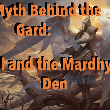 The Myth Behind the Gard: Raziel and the Mardykhor's Den