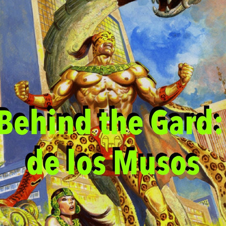 Myth Behind the Gard: Lucha de los Musos