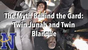 The Myth Behind the Gard: Twin Junah and Twin Blanque