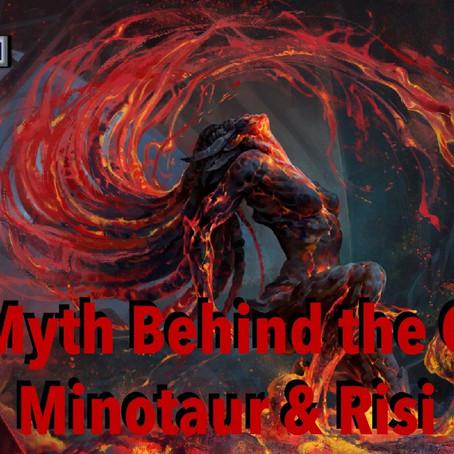The Myth Behind the Gard: Minotaur & Risi