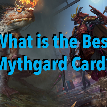 What is the Best Mythgard Card?