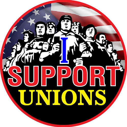 I Support Unions Button