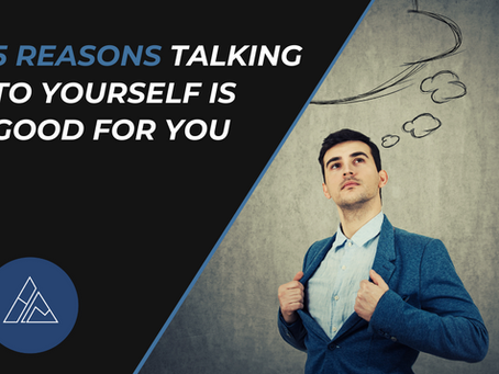 5 Reasons Self-Talk is Good For You