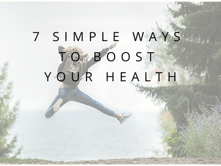 7 Simple Ways to Boost Your Health