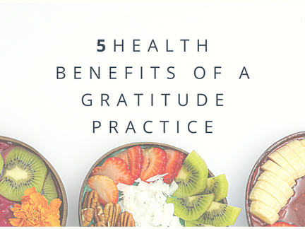 5 Health Benefits of a Gratitude Practice