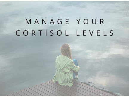 Manage Your Cortisol Levels