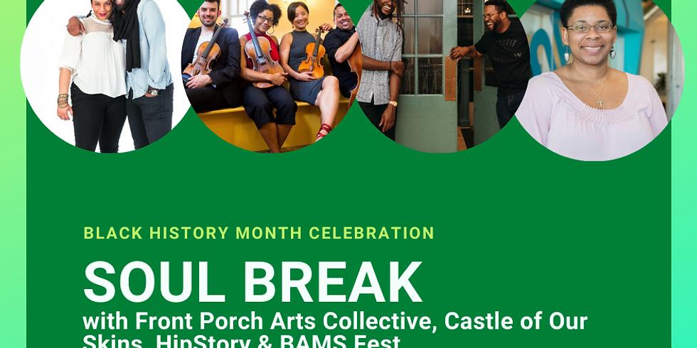 "Black History Month Celebration ""Soul Break"""