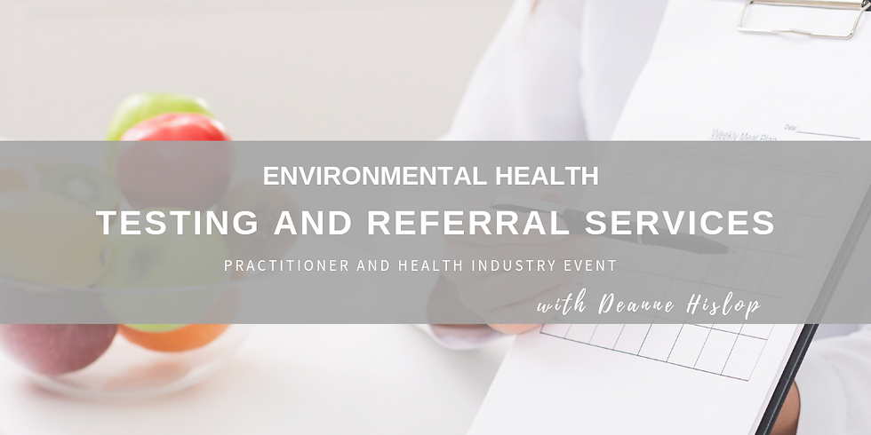 Environmental Health - Testing and Referral Services - Practitioner and Health Industry Event