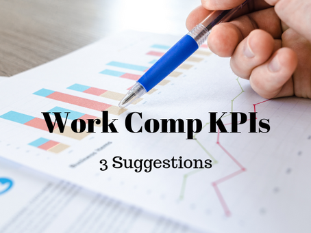 Work Comp KPIs:  3 Suggestions
