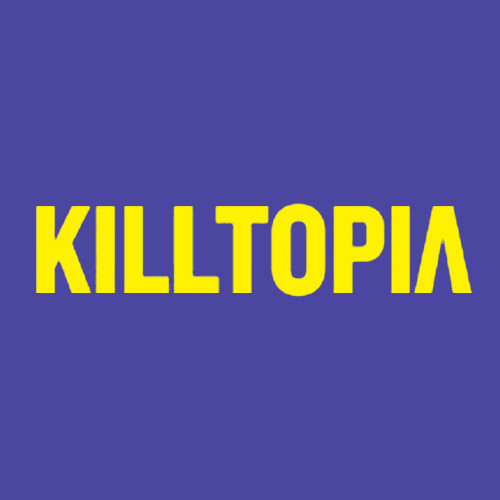 KILLTOPIA