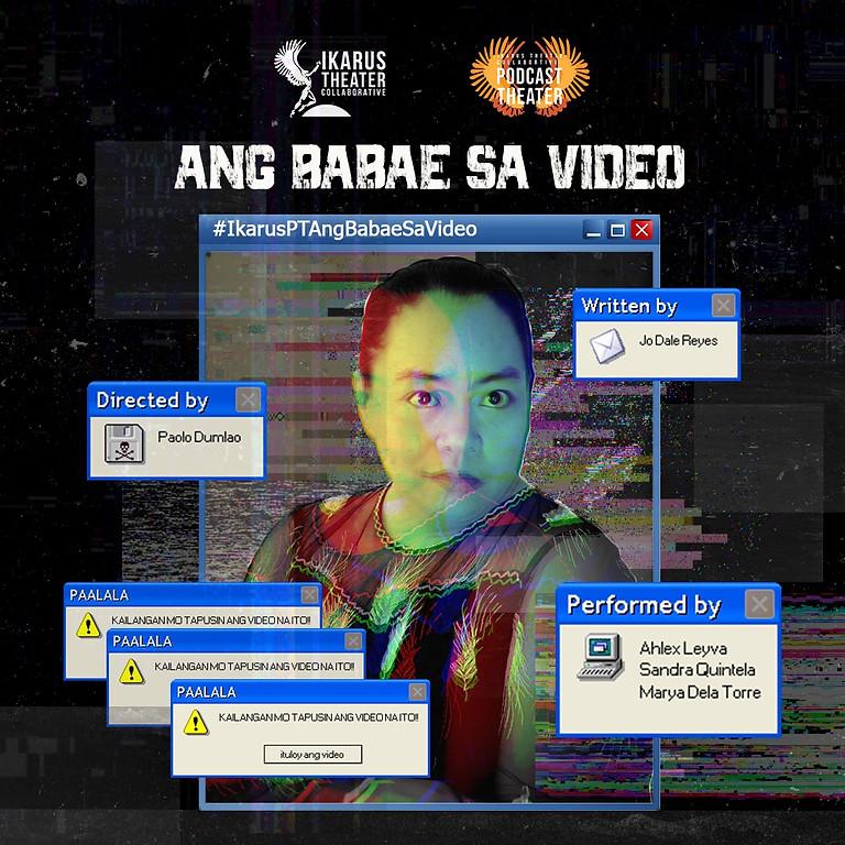 Podcast Theater: Ang Babae sa Video