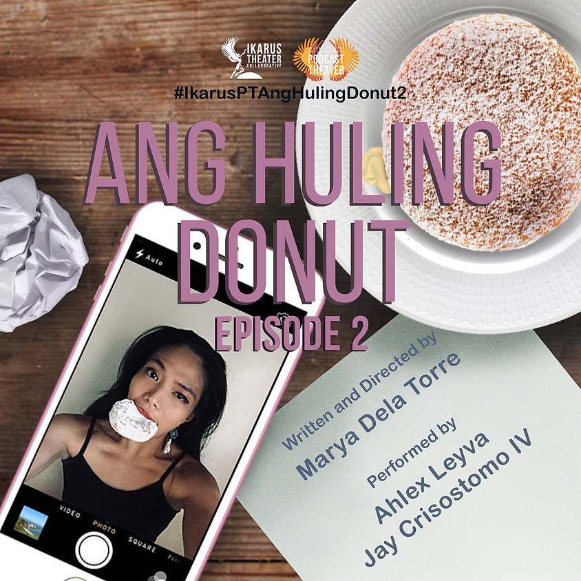 Podcast Theater: Ang Huling Donut Episode 2