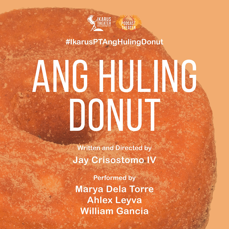 Podcast Theater: Ang Huling Donut