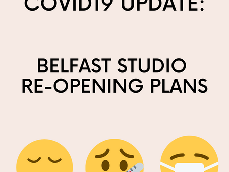 Covid19 Update: A phased re-opening to our Belfast Studio