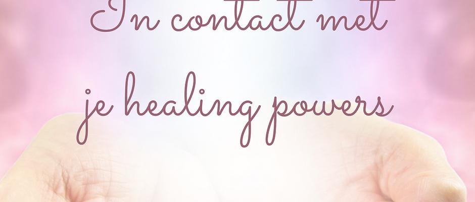 In contact met je healing powers