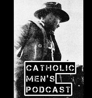 the Catholic men's podcast.jpg