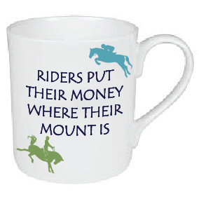 HORSE RIDERS PUT THEIR MONEY MUG