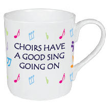 CHOIRS HAVE A GOOD SING GOING ON MUG