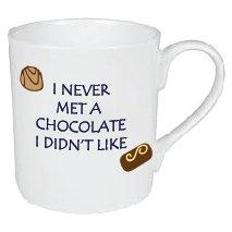 I'VE NEVER MET A CHOCOLATE MUG
