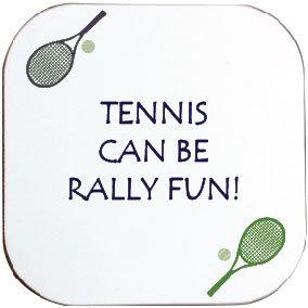 TENNIS CAN BE RALLY FUN COASTER