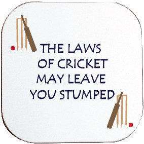 THE LAWS OF CRICKET MAY LEAVE YOU STUMPED COASTER