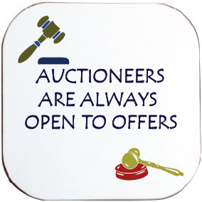 AUCTIONEERS ARE ALWAYS OPEN TO OFFERS COASTER