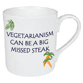 VEGETARIANISM CAN BE A BIG MISSED STEAK MUG
