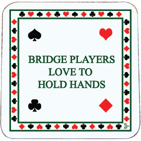 BRIDGE PLAYERS LOVE TO HOLD HANDS COASTER