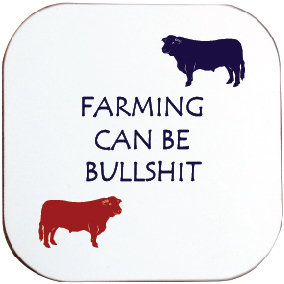 THERE'S A LOT OF BULLSHIT IN FARMING